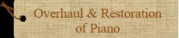 Overhaul & restoration of piano